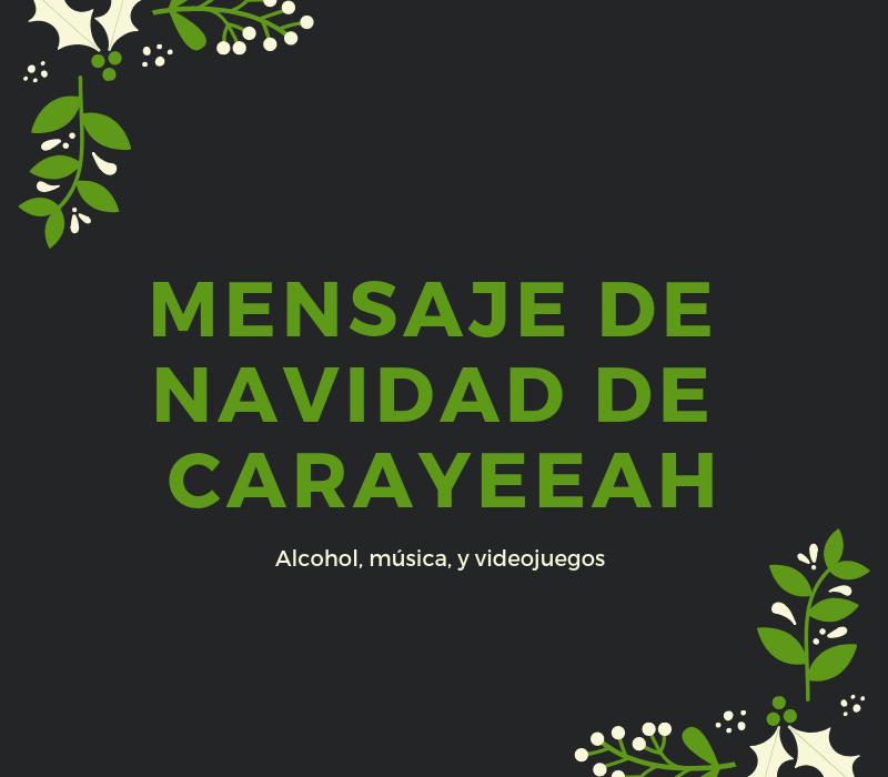 Mensaje de Navidad de Carayeeah