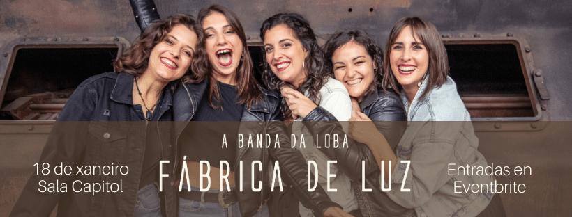 Concierto da Banda Da Loba el sábado 18 en la Sala Capitol