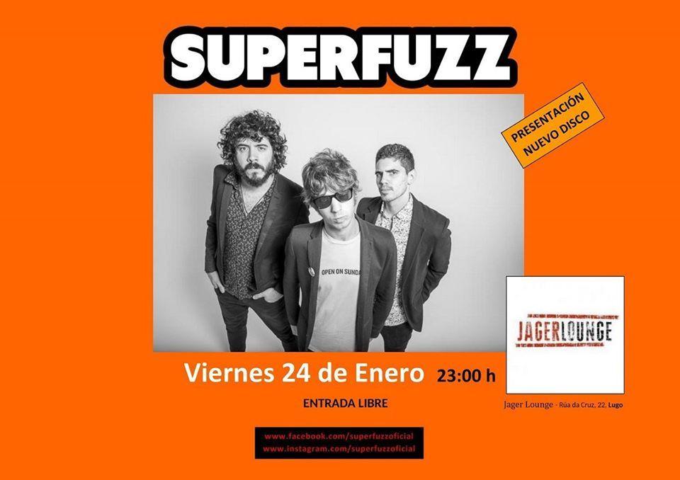 Cartel del concierto de Superfuzz en la Jager Lounge, Lugo, el viernes 24. Agenda de Lugo en enero 2020.