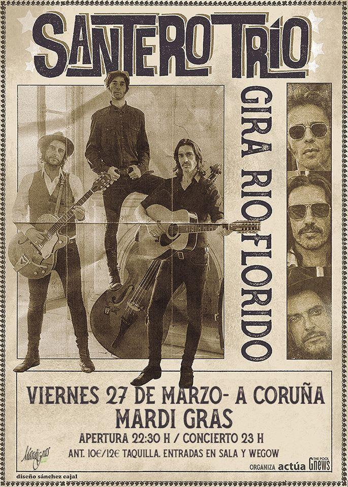 Cartel del concierto de Santero Trío el viernes 27 en la Mardi Gras. Agenda de Coruña en marzo 2020.