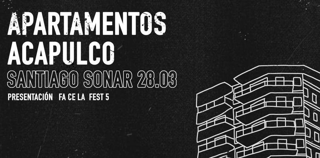 Cartel de la fiesta de presentación del Fa Ce La Fest 5 en Santiago el 28 de marzo. Actuará Apartamentos Acapulco.